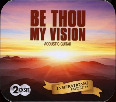 Be Thou My Vision: Inspirational Favorites, 2 CD Set   -