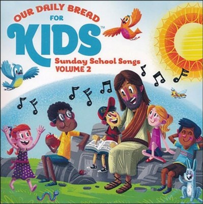 Our Daily Bread for Kids: Sunday School Songs, Volume 2  -