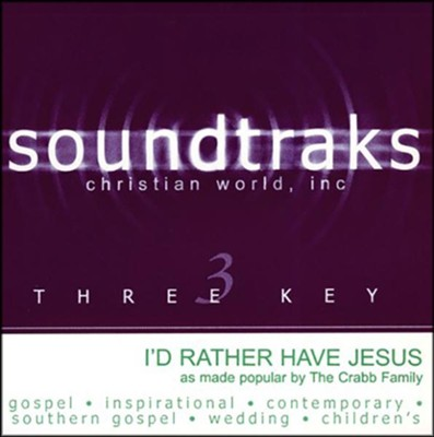 I'd Rather Have Jesus, Accompaniment CD   -     By: The Crabb Family