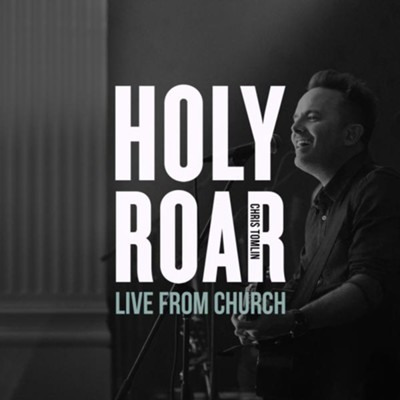 Holy Roar: Live from Church   -     By: Chris Tomlin