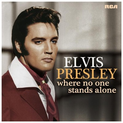 Where No One Stands Alone   -     By: Elvis Presley