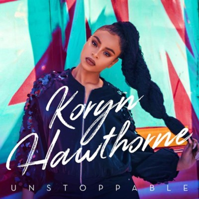 Unstoppable   -     By: Koryn Hawthorne