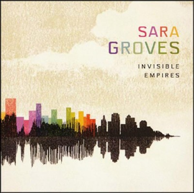 Invisible Empires   -     By: Sara Groves