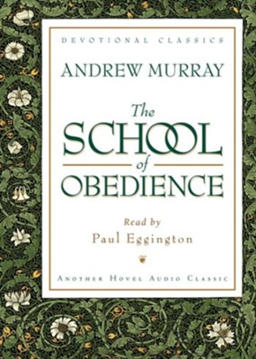 The School of Obedience - Unabridged Audiobook  [Download] -     By: Andrew Murray