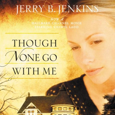 Though None Go with Me: A Novel Audiobook  [Download] -     By: Jerry B. Jenkins