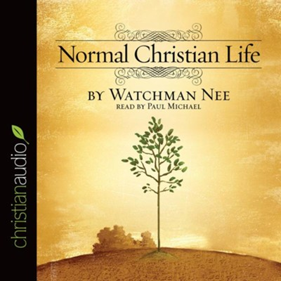 Normal Christian Life - Unabridged Audiobook  [Download] -     Narrated By: Paul Michael     By: Watchman Nee