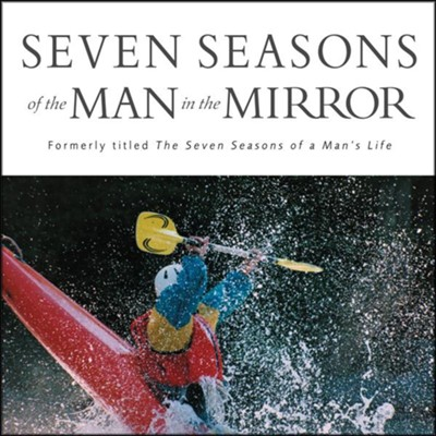 Seven Seasons of the Man in the Mirror: Guidance for Each Major Phase of Your Life Audiobook  [Download] -