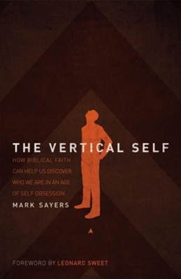 The Vertical Self  [Download] -     By: Mark Sayers