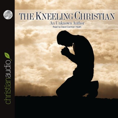 The Kneeling Christian - Unabridged Audiobook  [Download] -     By: Anonymous