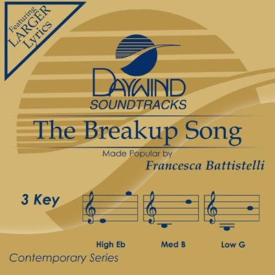 The Breakup Song  [Music Download] -     By: Francesca Battistelli