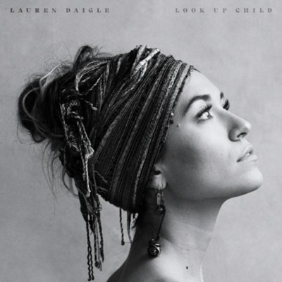 Look Up Child  [Music Download] -     By: Lauren Daigle