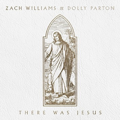 There Was Jesus  [Music Download] -     By: Zach Williams, Dolly Parton