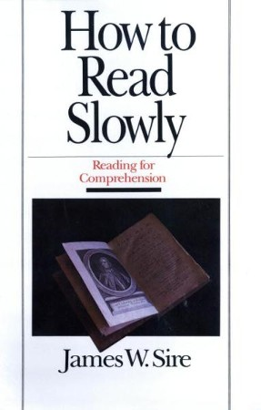How To Read Slowly Ebook James W Sire 9780307768902