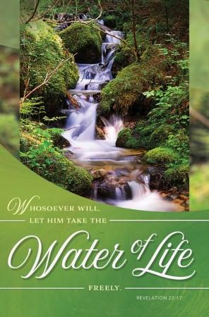 Let Him Take the Water of Life Freely (Revelation 22:17, KJV) Bulletins, 100