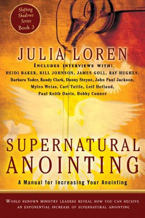 Supernatural Anointing: A Manual for Increasing Your Anointing - eBook