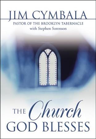 The Church God Blesses Jim Cymbala 9780310242031 Christianbook