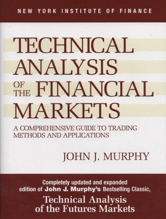 Technical Analysis Of The Financial Markets A Comprehensive Guide