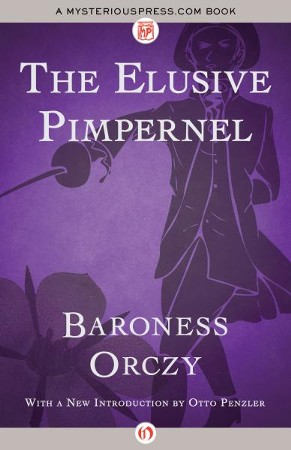 The Elusive Pimpernel Ebook Baroness Emmuska Orczy 9781497659872