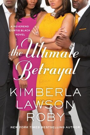 The Ultimate Betrayal Ebook Kimberla Lawson Roby 9781455559572
