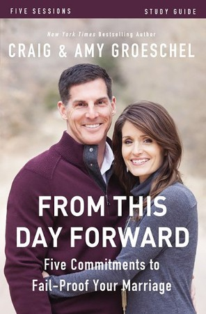From This Day Forward Study Guide: Craig Groeschel, Amy ...