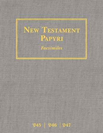 New Testament Papyri Facsimiles P45 P46 P47 9781619708440 Christianbook Com