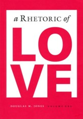 A Rhetoric of Love Student Text