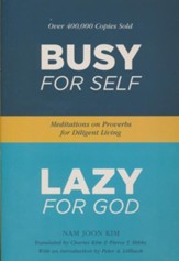 Busy for Self, Lazy for God: Meditations on Proverbs for Diligent Living