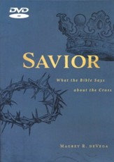 Savior: What the Bible Says About the Cross DVD
