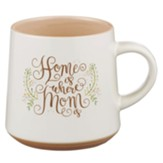 Mug Stoneware Home is Where Mom is