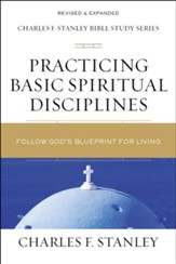 Practicing Basic Spiritual Disciplines: Follow God's Blueprint for Living