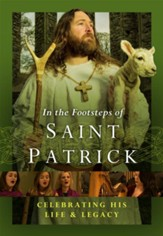 In the Footsteps of Saint Patrick: Celebrating His Life & Legacy--DVD