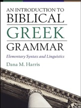 An Introduction to Biblical Greek Workbook: Elementary Syntax and Linguistics
