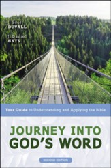 Journey into God's Word: Your Guide to Understanding and Applying the Bible, Second Edition