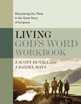 Living God's Word Workbook: Discovering Our Place in the Great Story of Scripture