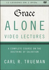 Grace Alone Video Lectures: A Complete Course on the Doctrine of Salvation