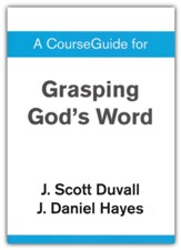 Course Guide for Grasping God's Word