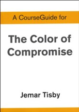 Course Guide for The Color of Compromise