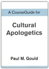 Course Guide for Cultural Apologetics
