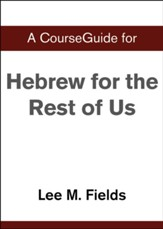 Course Guide for Hebrew for the Rest of Us