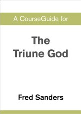 Course Guide for The Triune God