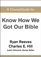 Course Guide for Know How We Got Our Bible