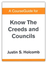 Course Guide for Know the Creeds and Councils