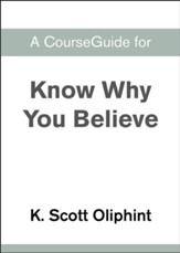 Course Guide for Know Why You Believe