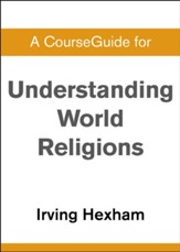 Course Guide for Understanding World Religions