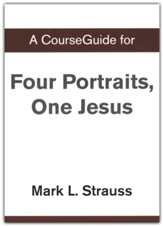 Course Guide for Four Portraits, One Jesus