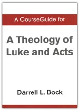 Course Guide for Theology of Luke and Acts