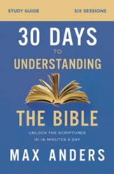 30 Days to Understanding the Bible Study Guide
