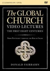 The Global Church--The First Eight Centuries Video Lectures: From Pentecost through the Rise of Islam