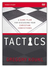 Tactics Video Study: A Game Plan for Discussing Your Christian Convictions