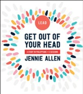 Get Out of Your Head: A Study in Philippians, Leader's Guide